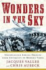 Wonders in the Sky: Unexplained Aerial Objects from Antiquity to Modern Times Cover Image