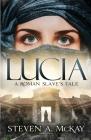 Lucia: A Roman Slave's Tale Cover Image