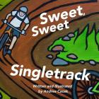 Sweet, Sweet Singletrack Cover Image