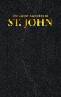 The Gospel According to ST. JOHN (New Testament #4) Cover Image