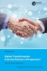 Thinking of... Digital Transformation from the Director's Perspective? Ask the Smart Questions Cover Image