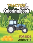 Tractor Coloring Book for Kids Ages 4-8: The coloring book Perfect Fun Farm Based Gift for Toddlers and Kids Ages 4-8 (Boys and Girls Coloring Books) Cover Image