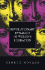 Revolutionary Dynamics of Women's Liberation Cover Image