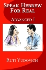 Speak Hebrew For Real: Advanced I Cover Image