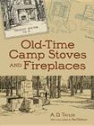 Old-Time Camp Stoves and Fireplaces (Dover Books on Antiques and Collecting) Cover Image