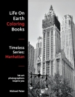 Life On Earth Coloring Books: Timeless Series: Manhattan Cover Image