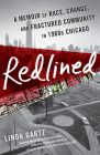 Redlined: A Memoir of Race, Change, and Fractured Community in 1960s Chicago Cover Image