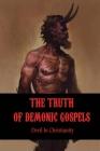 The Truth Of Demonic Gospels: Devil In Christianity: Rejected Gospels Of The Bible Cover Image