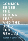 Common Sense, the Turing Test, and the Quest for Real AI Cover Image