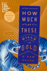 How Much of These Hills Is Gold: A Novel Cover Image