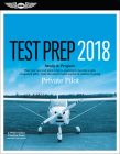 Private Pilot Test Prep 2018: Study & Prepare: Pass Your Test and Know What Is Essential to Become a Safe, Competent Pilot from the Most Trusted Sou Cover Image