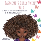 Jasmine's Curly Twirly Hair: A story of self love and aspirations Cover Image