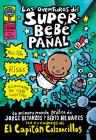 Las Aventuras del Superbebe Panal: (Spanish Language Edition of the Adventures of Super Diaper Baby) (Captain Underpants) Cover Image