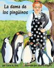 La Dama de Los Pingüinos (Penguin Lady, The) Cover Image