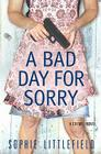 A Bad Day for Sorry: A Crime Novel Cover Image