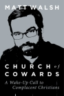 Church of Cowards: A Wake-Up Call to Complacent Christians Cover Image