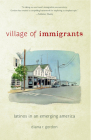 Village of Immigrants: Latinos in an Emerging America (Rivergate Regionals Collection) Cover Image