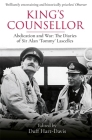 King's Counsellor: Abdication and War: the Diaries of Sir Alan Lascelles edited by Duff Hart-Davis Cover Image