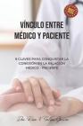 Vínculo entre médico y paciente: 9 claves para conquistar la relación médico - paciente Cover Image