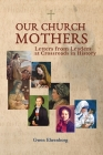 Our Church Mothers, Letters from Leaders at Crossroads in History Cover Image