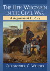 The 11th Wisconsin in the Civil War: A Regimental History Cover Image