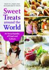 Sweet Treats around the World: An Encyclopedia of Food and Culture Cover Image