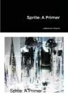 Sprite: A Primer Cover Image