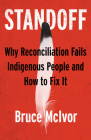Standoff: Why Reconciliation Fails Indigenous People and How to Fix It Cover Image