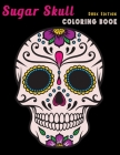 Sugar Skull Coloring Book Dark Edition: Dia de Los Muertos Stress Relieving Relaxation Midnight Edition Black Paper Detailed Drawings for Adults Older Cover Image