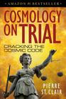 Cosmology on Trial: Cracking the Cosmic Code Cover Image