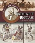 Frederick Douglass: From Slavery to Statesman (Voices for Freedom: Abolitionist Heroes) Cover Image