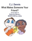 What Makes Someone Your Friend?: All proceeds provide books for kids Cover Image