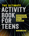 The Ultimate Activity Book for Teens: Crosswords, Cryptograms, Trivia, and More! Cover Image