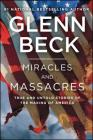 Miracles and Massacres: True and Untold Stories of the Making of America Cover Image