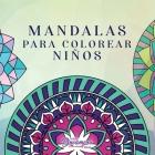 Mandalas para colorear niños: Libro para colorear con mandalas divertidos, fáciles y relajantes para niños, niñas y principiantes Cover Image