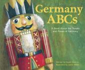 Germany ABCs: A Book about the People and Places of Germany (Country ABCs) Cover Image