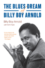 The Blues Dream of Billy Boy Arnold (Chicago Visions and Revisions) Cover Image