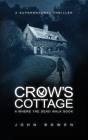 Crow's Cottage: A Supernatural Thriller Cover Image