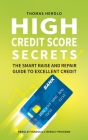 High Credit Score Secrets - The Smart Raise And Repair Guide to Excellent Credit Cover Image