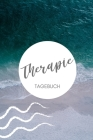 Therapie Tagebuch: A4 Therapietagebuch für Patienten zum Ausfüllen - Selbsthilfebuch bei Depression, Burnout, Borderline, Angststörung - Cover Image