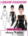Audrey Hepburn - Signature Fashion Looks - I DRAW FASHION: Fashion Coloring Book Cover Image