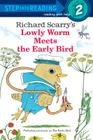 Richard Scarry's Lowly Worm Meets the Early Bird Cover Image