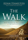 The Walk [large Print]: Five Essential Practices of the Christian Life Cover Image