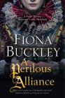 A Perilous Alliance: A Tudor Mystery (Ursula Blanchard Elizabethan Mystery #13) Cover Image