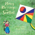 Many Blessings For Seollal: A Lunar New Year Story Cover Image