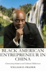 Black American Entrepreneur in China: : Connecting Industry and Cultural Differences Cover Image