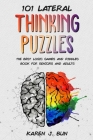 101 Lateral Thinking Puzzles: The Best Logic Games And Riddles Book For Seniors And Adults Cover Image
