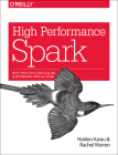 High Performance Spark: Best Practices for Scaling and Optimizing Apache Spark Cover Image