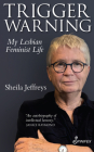 Trigger Warning: My Lesbian Feminist Life Cover Image