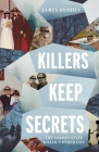 Killers Keep Secrets: The Golden State Killer's Other Life Cover Image